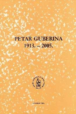Petar Guberina : 1913.-2005. : Spomenica preminulim akademicima