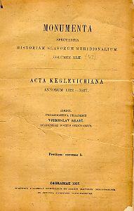 Acta Keglevichiana : annorum 1322.-1527 : Monumenta spectantia historiam Slavorum meridionalium
