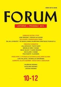 God. 52(2013), knj. 85, br. 10-12 (listopad-prosinac) : Forum : mjesečnik Razreda za književnost Hrvatske akademije znanosti i umjetnosti.