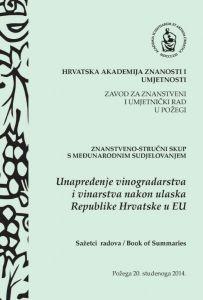 Znanstveni-stručni skup s međunarodnim sudjelovanjem Unapređenje vinogradarstva i vinarstva nakon ulaska Republike Hrvatske u EU, Požega, 20. studenoga 2014. : sažetci radova