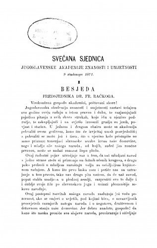 Svečana sjednica Jugoslavenske akademije znanosti i umjetnosti 9. studenoga 1871. : [1. Besjeda predsjednika; 2. Izvještaj tajnika] : RAD