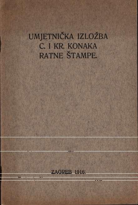 Umjetnička izložba c. i kr. konaka ratne štampe.