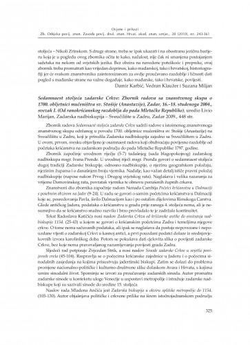 Sedamnaest stoljeća zadarske Crkve: Zbornik radova sa znanstvenog skupa o 1700. obljetnici mučeništva sv. Stošije (Anastazije), Zadar, 16. – 18. studenoga 2004., svezak I. (Od ranokršćanskog razdoblja do pada Mletačke Republike), uredio Livio Marijan, Zadarska nadbiskupija – Sveučilište u Zadru, Zadar 2009. : [prikaz] : Zbornik Odsjeka za povijesne znanosti Zavoda za povijesne i društvene znanosti Hrvatske akademije znanosti i umjetnosti