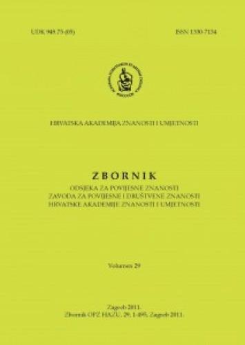 Vol. 29 (2011) : Zbornik Odsjeka za povijesne znanosti Zavoda za povijesne i društvene znanosti Hrvatske akademije znanosti i umjetnosti