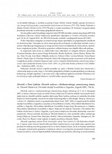Zbornik o Šimi Ljubiću. Zbornik radova s Međunarodnoga znanstvenog skupa, ur. Tihomil Maštrović, Hrvatski studiji Sveučilišta u Zagrebu, Zagreb 2009. : Zbornik Odsjeka za povijesne znanosti Zavoda za povijesne i društvene znanosti Hrvatske akademije znanosti i umjetnosti