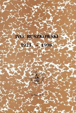 Ivo Ruszkowski : 1921.-1998. : Spomenica preminulim akademicima