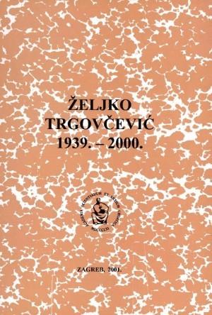 Željko Trgovčević : 1939.-2000. : Spomenica preminulim akademicima
