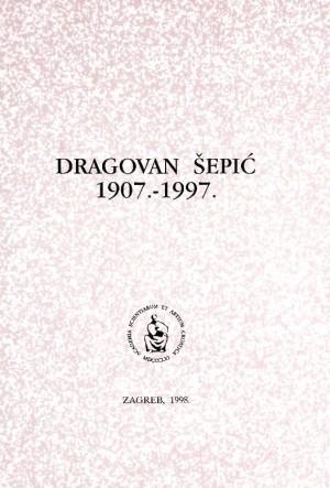 Dragovan Šepić : 1907.-1997. : Spomenica preminulim akademicima
