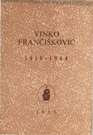 Vinko Frančišković : 1919-1984 : Spomenica preminulim akademicima