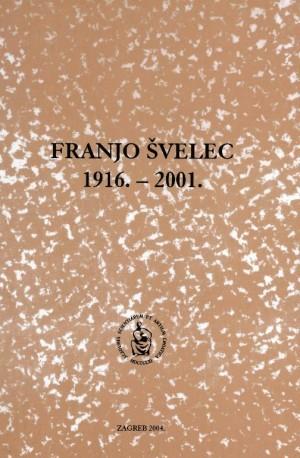 Franjo Švelec : 1916.-2001. : Spomenica preminulim akademicima