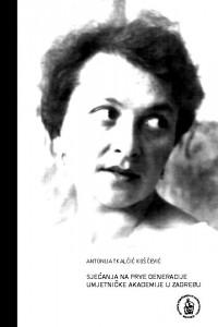Sjećanja na prve generacije Umjetničke akademije u Zagrebu