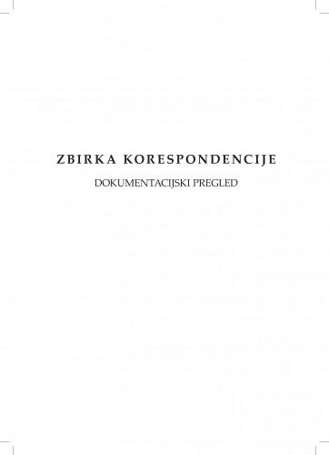 Zbirka korespodencije : dokumentacijski pregled / K. Batina, J. Marković, I. Polonijo, J. Primorac, L. Šešo