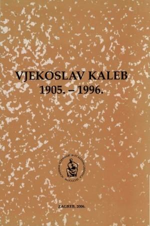 Vjekoslav Kaleb : 1905.-1996. : Spomenica preminulim akademicima