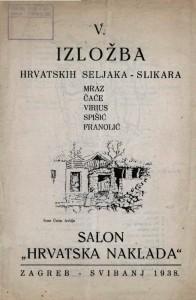 V. izložba hrvatskih seljaka - slikara Mraz Čaće Virius Spišić Franolić