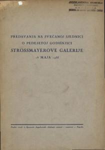 Predavanja na svečanoj sjednici o pedesetoj godišnjici Strossmayerove galerije 18. maja 1935 : Hemeroteka i katalozi Strossmayerove galerije
