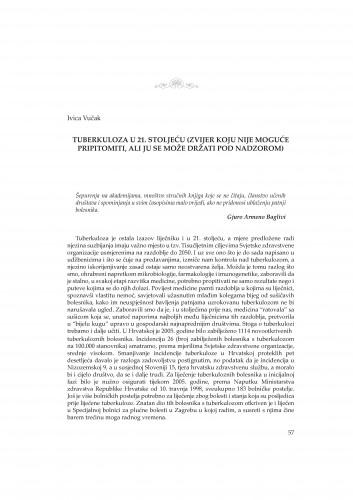 Tuberkuloza u 21. stoljeću (zvijer koju nije moguće pripitomiti, ali ju se može držati pod nadzorom) : Rasprave i građa za povijest znanosti