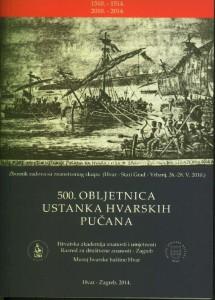 500. obljetnica ustanka hvarskih pučana : zbornik radova sa znanstvenog skupa (Hvar-Stari Grad-Vrbanj, 26.-28. V. 2010.