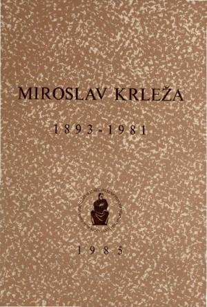 Miroslav Krleža : 1893-1981 : Spomenica preminulim akademicima