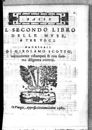 Il secondo libro delle muse madrigali = a tre voci = nuovamente ristampati & con molta diligenza corretti / di Girolamo Scotto  =  basso