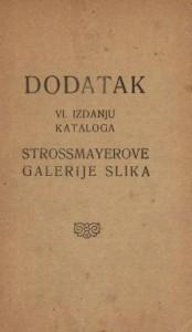 Dodatak VI. izdanju kataloga Strossmayerove galerije slika : Hemeroteka i katalozi Strossmayerove galerije