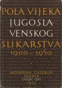 Pola vijeka jugoslavenskog slikarstva 1900.-1950.