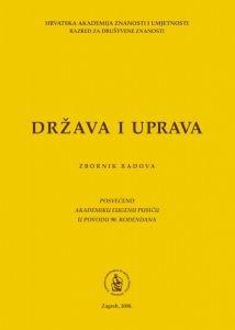 Država i uprava : zbornik radova posvećen akademiku Eugenu Pusiću u povodu 90. rođendana