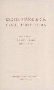 Izložba reprodukcija francuskih slika - Od Maneta do naših dana (1862-1930) : Salon Likum, Zagreb, 1.11.-10.11.1948 : Zbirka kataloga izložaba / Art exibition catalogues