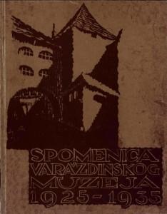 Spomenica Varaždinskog muzeja : 1925-1935 : Posebna izdanja / Hrvatska akademija znanosti i umjetnosti, Zavod za znanstveni rad u Varaždinu