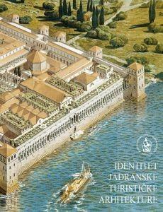 Identitet jadranske turističke arhitekture : međunarodni znanstveni skup : zbornik radova