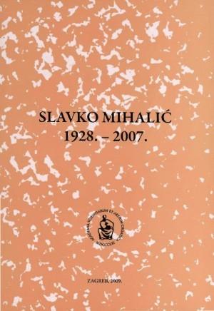 Slavko Mihalić : 1928.-2007. : Spomenica preminulim akademicima
