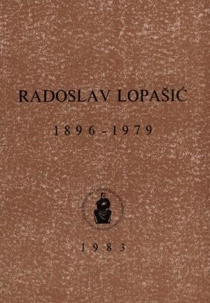Radoslav Lopašić : 1896-1979 : Spomenica preminulim akademicima