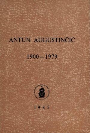 Antun Augustinčić : 1900-1979 : Spomenica preminulim akademicima