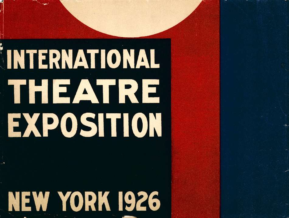 International Theatre exposition New York 1926 - 27 february - 15 march Steinway Building 113 West Fifty-Second Street