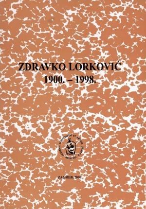 Zdravko Lorković : 1900.-1998. : Spomenica preminulim akademicima