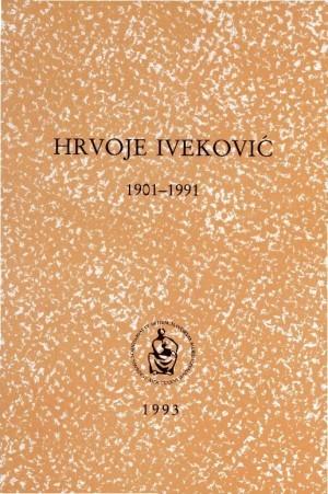 Hrvoje Iveković : 1901-1991 : Spomenica preminulim akademicima