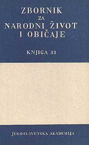 Knj. 33. (1949) : Zbornik za narodni život i običaje