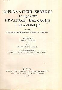 Sv. 1: Listine godina : 743-1100 : Diplomatički zbornik Kraljevine Hrvatske, Dalmacije i Slavonije