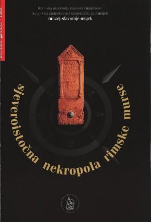 Sjeveroistočna nekropola rimske Murse : Biblioteka Slavonije i Baranje