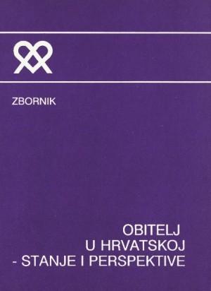 Obitelj u Hrvatskoj : stanje i perspektive ; zbornik radova Studijskih dana u Đakovu, 20.-22. 10. 1994. godine