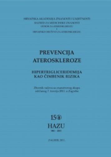 Prevencija ateroskleroze : hipertrigliceridemija kao čimbenik rizika : zbornik radova sa Znanstvenog skupa održanog 7. travnja 2011. godine u Zagrebu : Posebna izdanja HAZU. Prilozi za strategiju hrvatskog razvoja