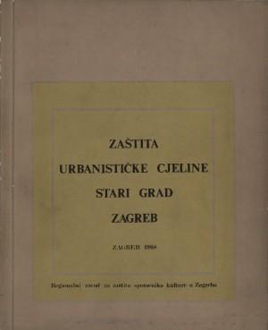 Zaštita urbanističke cjeline Stari grad Zagreb
