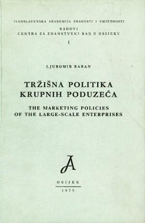 Tržišna politika krupnih poduzeća : Radovi Zavoda za znanstveni rad u Osijeku