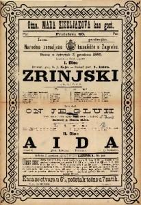 Zrinjski; on je gluh; Aida : 1., 5., 6. i 8. slika; Vesela igra u 1 činu;