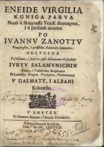 Eneide Virgilia kgniga parva novo u slouynski yexik istomaçena i u piesmah sloxena po Ivannv Zanottv nauçitegliu i pridstolne zadarske kanoniku..