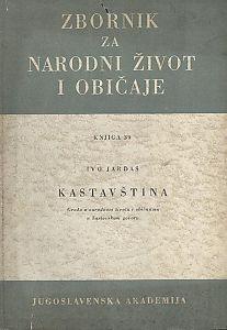 Knj. 39. (1957) : Ivo Jardas: Kastavština : građa o narodnom životu i običajima u kastavskom govoru : Zbornik za narodni život i običaje