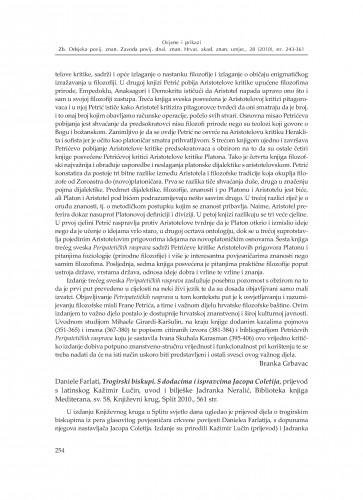 Daniele Farlati, Trogirski biskupi. S dodacima i ispravcima Jacopa Coletija, prijevod s latinskog Kazimir Lučin, uvod i bilješke Jadranka Neralić, Biblioteka knjiga Mediterana, sv. 58, Književni krug, Split 2010. : [prikaz] : Zbornik Odsjeka za povijesne znanosti Zavoda za povijesne i društvene znanosti Hrvatske akademije znanosti i umjetnosti
