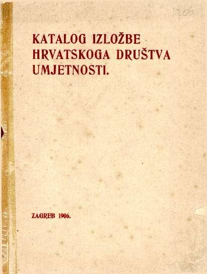 Katalog izložbe Hrvatskoga društva umjetnosti.