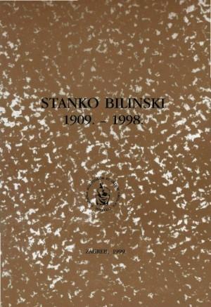 Stanko Bilinski : 1909.-1998. : Spomenica preminulim akademicima
