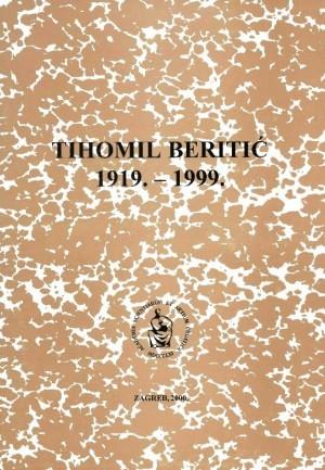 Tihomil Beritić : 1919.-1999. : Spomenica preminulim akademicima