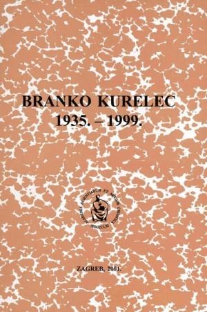 Branko Kurelec : 1935.-1999. : Spomenica preminulim akademicima